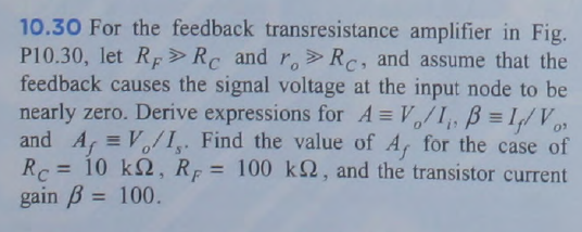 For the feedback transresistance amplifier in Fig.