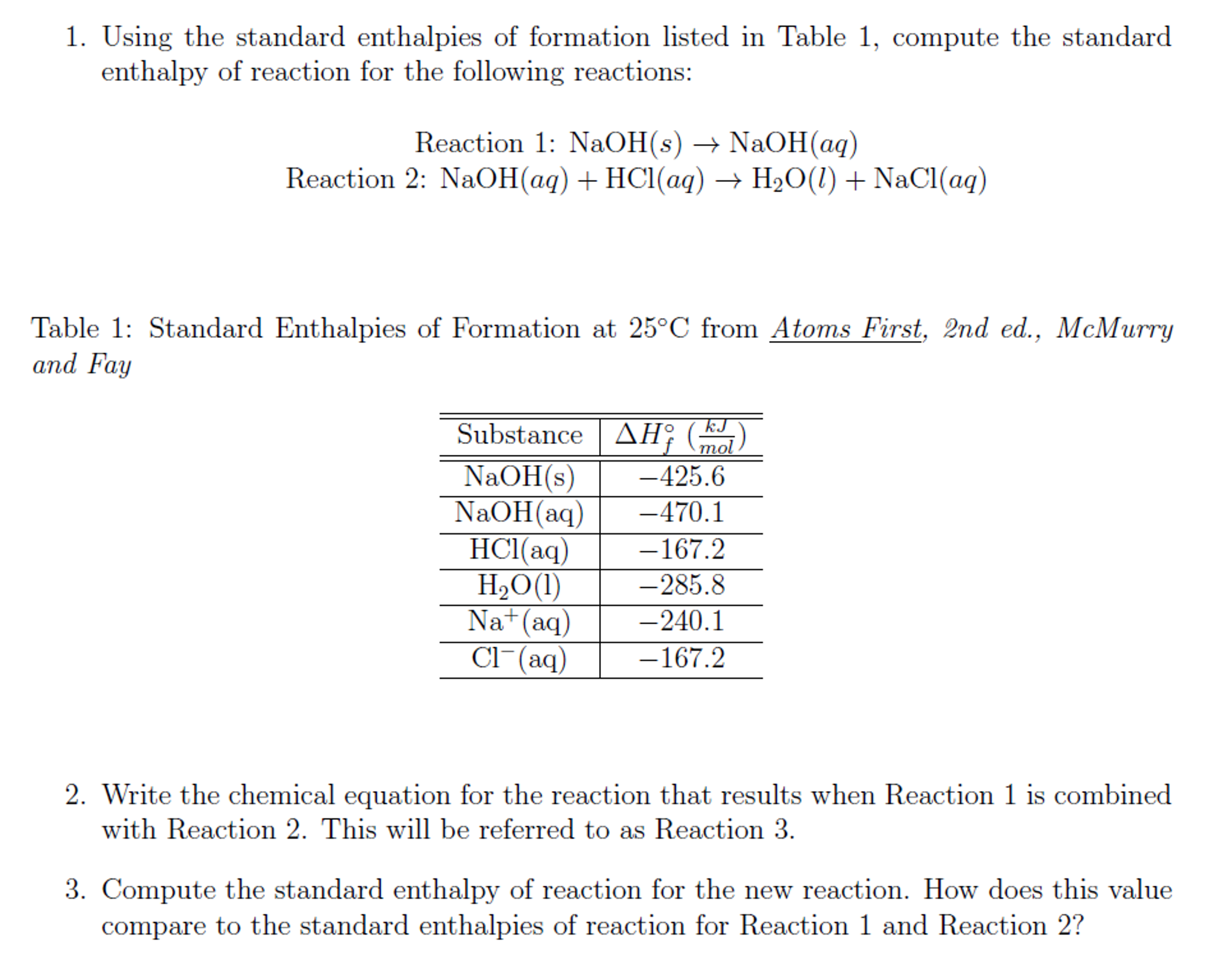 standard enthalpies of formation 3 1/2 o 2 o c o + 3 h o h count the bonds broken : given the following standard enthalpies of formation (298k, 1 atmos): nh 3 (g) -462 kj mol-1.