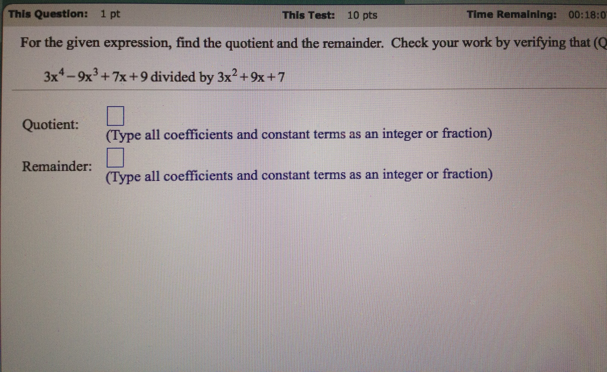 For the given expression, find the quotient and th