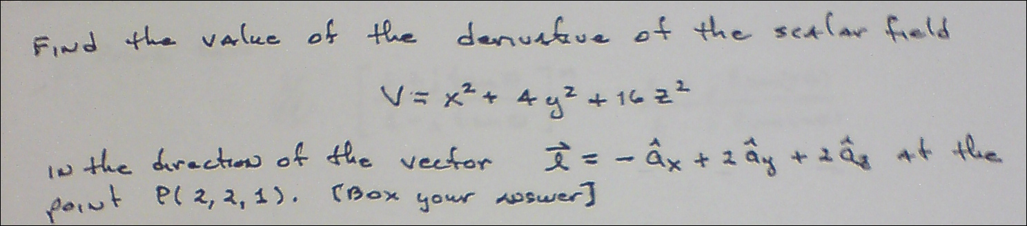 Find the value of the derivative of the scalar fie