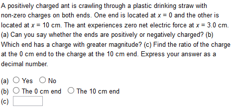 A positively charged ant is crawling through a pla