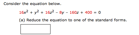 Consider the equation below. 16x2 + y2 + 16z2 - 8