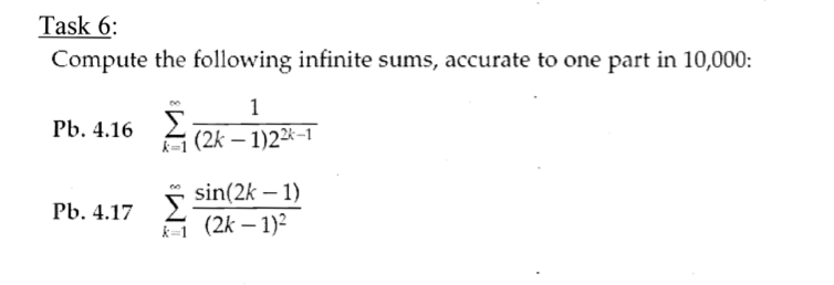 Compute the following infinite sums, accurate to o