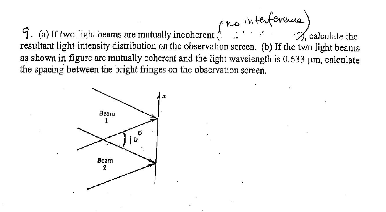 (a) If two light beams are mutually incoherent no