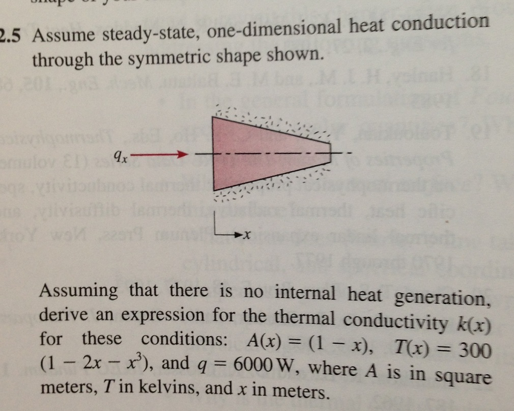 Assume steady-state, one-dimensional heat conducti