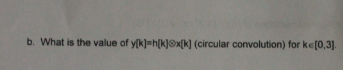 What is the value of y[k]=h[k] x[k] (circular con