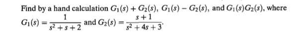 Find by a hand calculation G1(s), G1(s)-G2(s), and