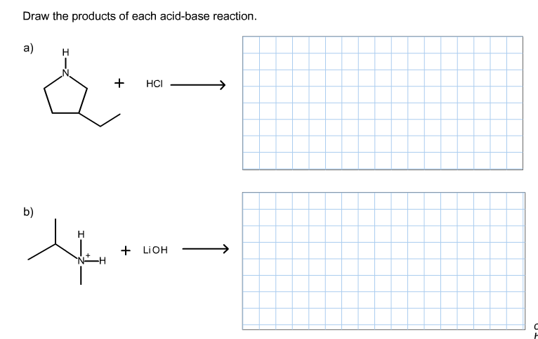 Draw the products of each acid-base reaction.