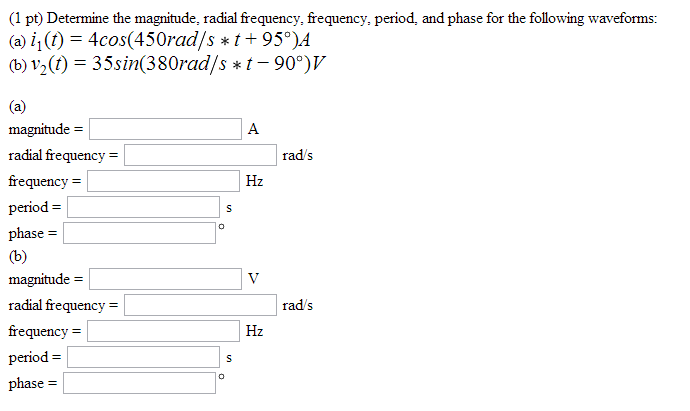 Determine the magnitude, radial frequency: frequen