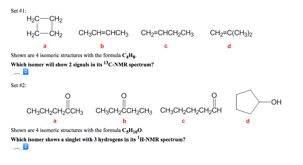 Solved: Shown Are 4 Isomeric Structures With The Formula C ...