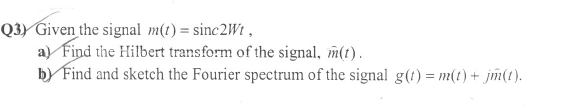 Given the signal m(t) = sinc2Wt, Find the Hilbert