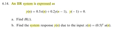 An HR system is expressed as y(n) = 0.5 x(n) + 0.