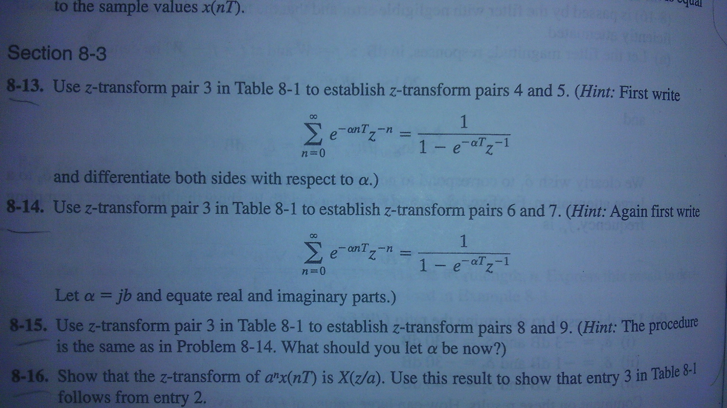 Use z-transform pair 3 in Table 8-1 to establish z