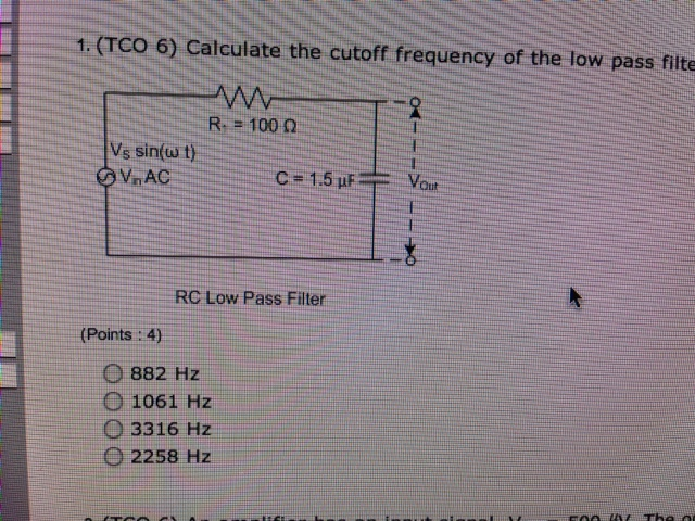 1. (TCO 6) Calculate the cutoff frequency of the l