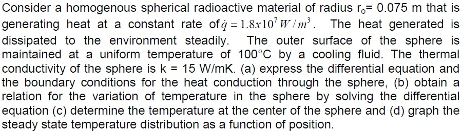 Consider a homogenous spherical radioactive materi