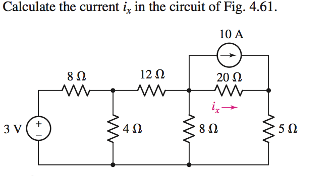 Calculate the current ix in the circuit if Fig. 4.