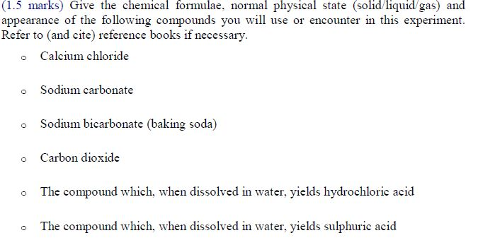 (1.5 marks) Give the chemical formulae, normal phy