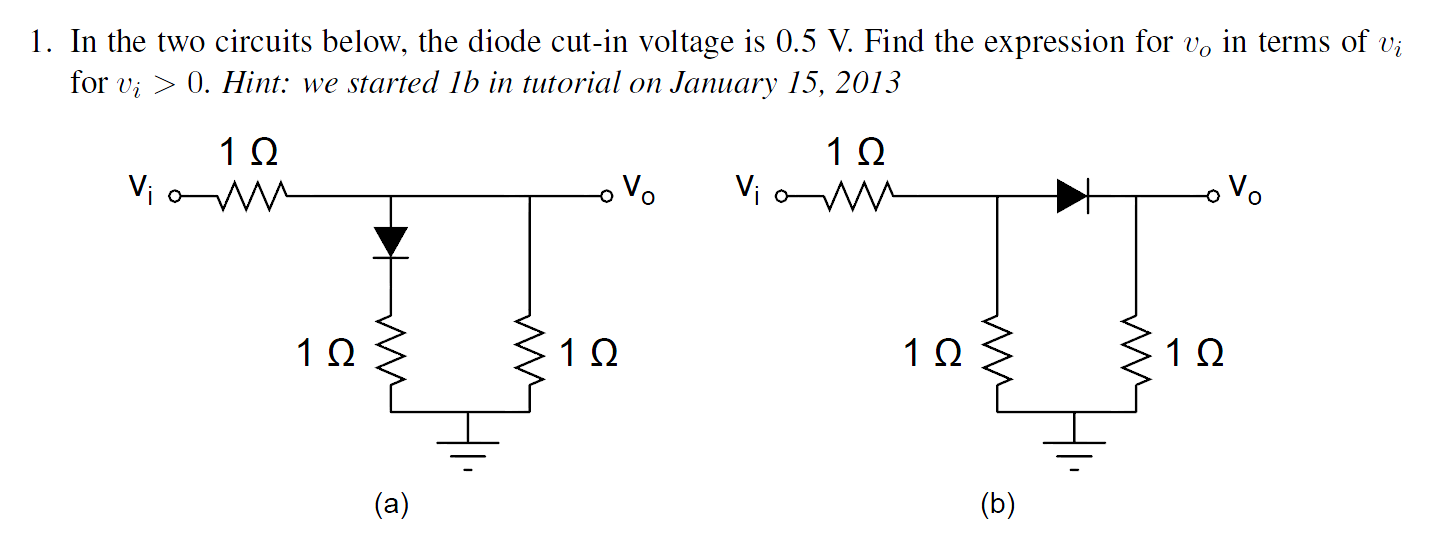 In the two circuits below, the diode cut-in voltag
