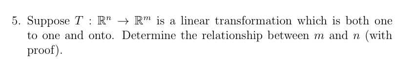 Suppose T : Rn rightarrow Rm is a linear transform