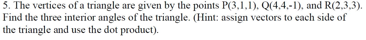 The vertices of a triangle are given by the points