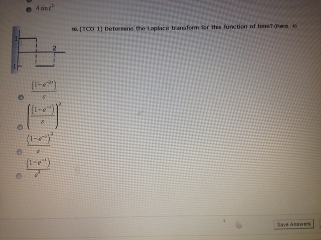 (TCO 1) Determine the Laplace transform for this f