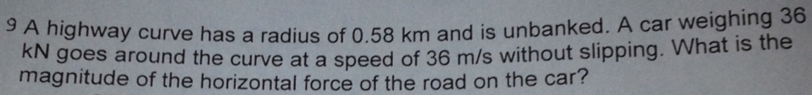 A highway curve has a radius of 0.58 km and is unb