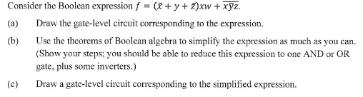 Consider the Boolean expression f = (x + y + z) xw