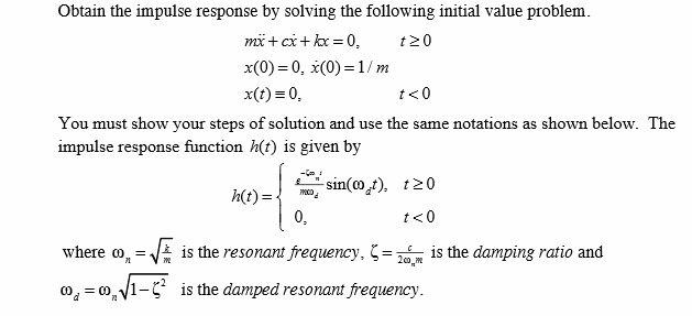 Obtain the impulse response by solving the followi
