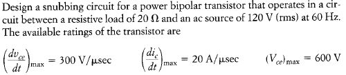 Design a snubbing circuit for a power bipolar tr