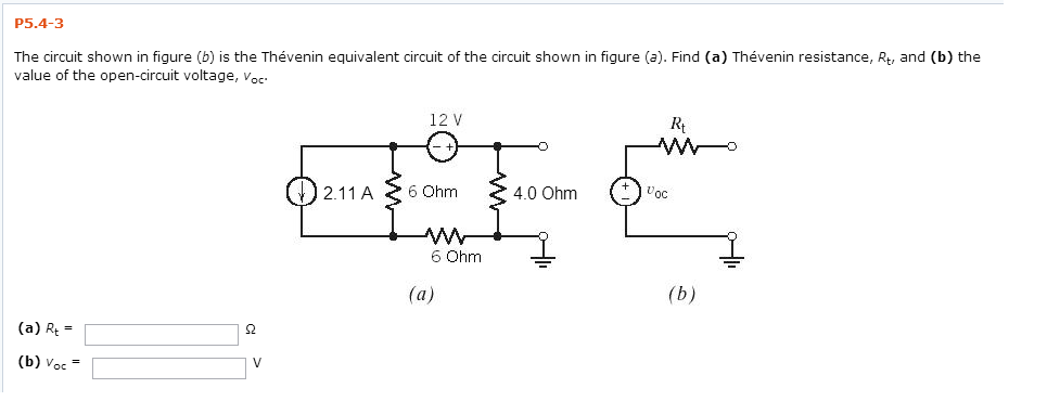 The circuit shown in figure (b) is the Thevenin eq