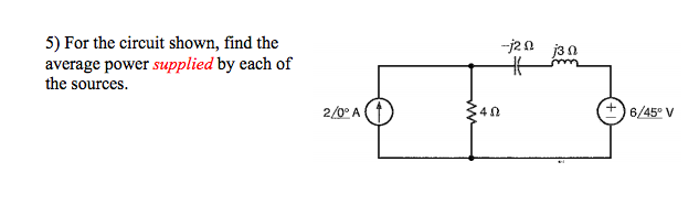 For the circuit shown, find the average power supp