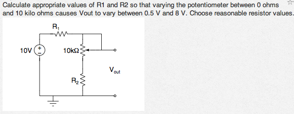 Calculate appropriate values of R1 and R2 so that