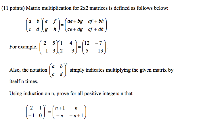 Solved: Matrix Multiplication For 2 Times 2 Matrices Is De ...