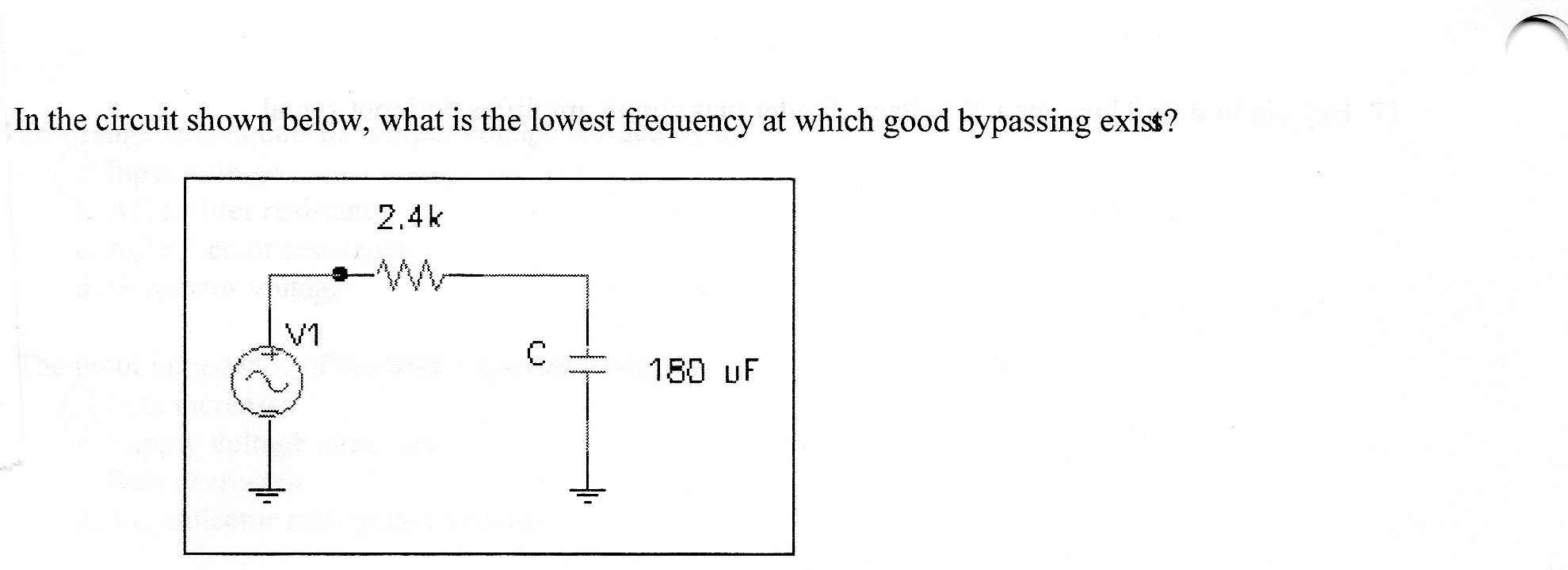 In the circuit shown below, what is the lowest fre