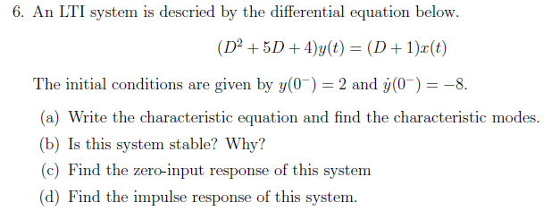 An LTI system is descried by the differential equa