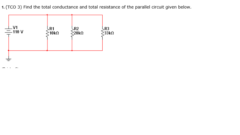 TCO 3) Find the total conductance and total resist