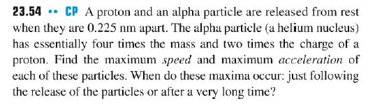 A proton and an alpha particle are released from r