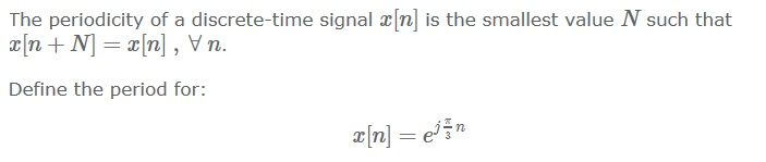 The periodicity of a discrete-time signal x[n] is
