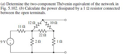Determine the two-component Thevenin equivalent of