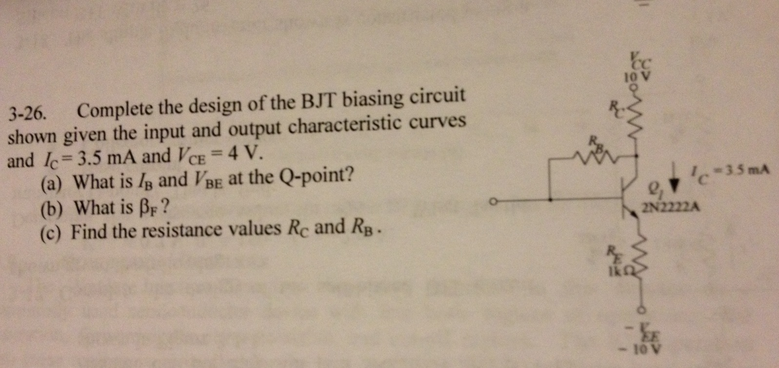 Complete the design of the BJT biasing circuit sho