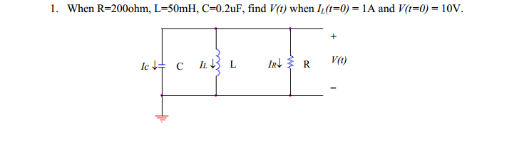 When R=200ohm, L=50mH, C=0.2uF, find V(t) when IL(