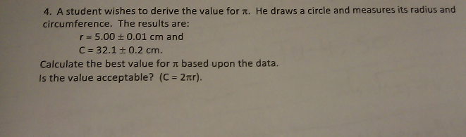 A student wishes to derive the value for pi . He d