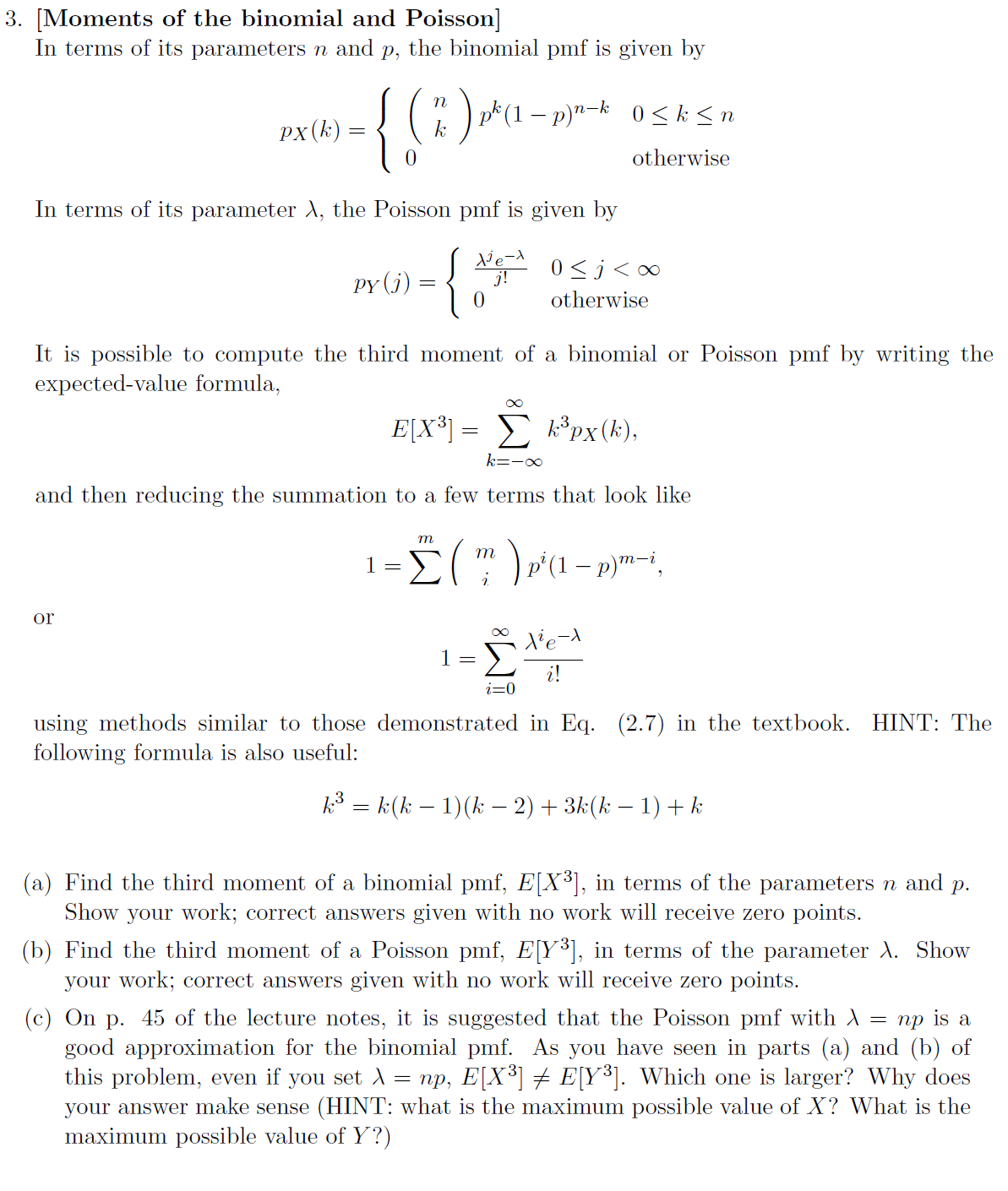 [Moments of the binomial and poisson] In terms of