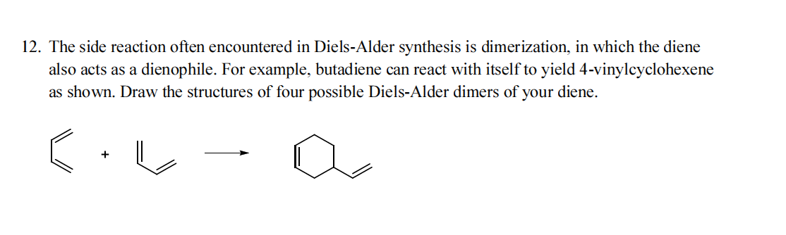 diels alder experiment Diels-alder is a concerted reaction between a diene and a dienophile that results in a cyclohexene1 the reaction can involved molecules with a large variety of substituents, so long as there is a diene with high electron density and a dienophile with low electron density.