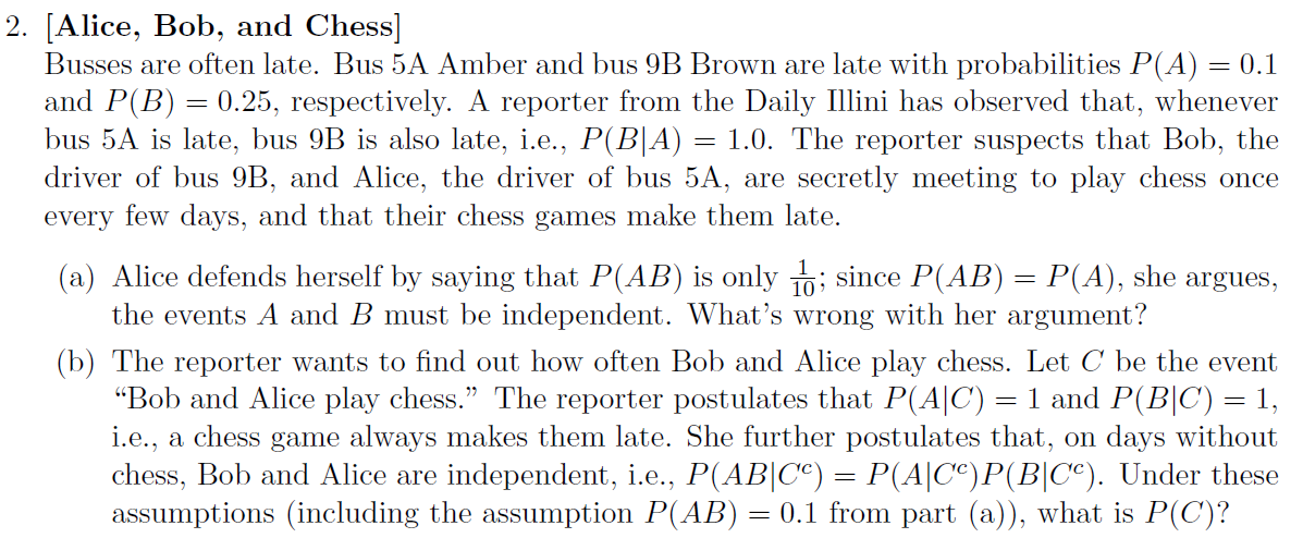 [Alice, Bob, and Chess] Busses are often late. Bu