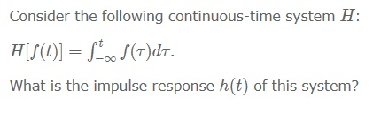 Consider the following continuous-time system H: