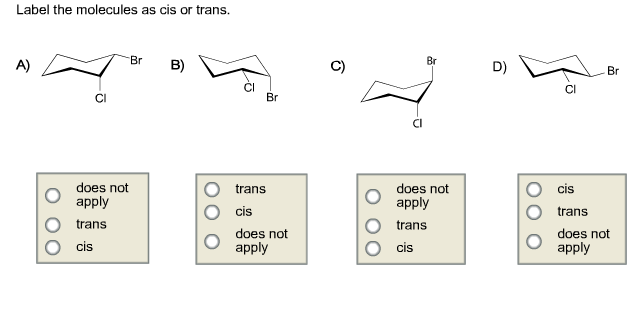 Label The Molecules As Cis Or Trans. Does Not Appl... | Chegg.com