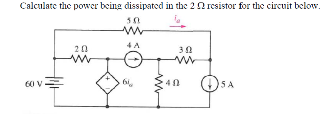 Calculate the power being dissipated in the 2 Ohm