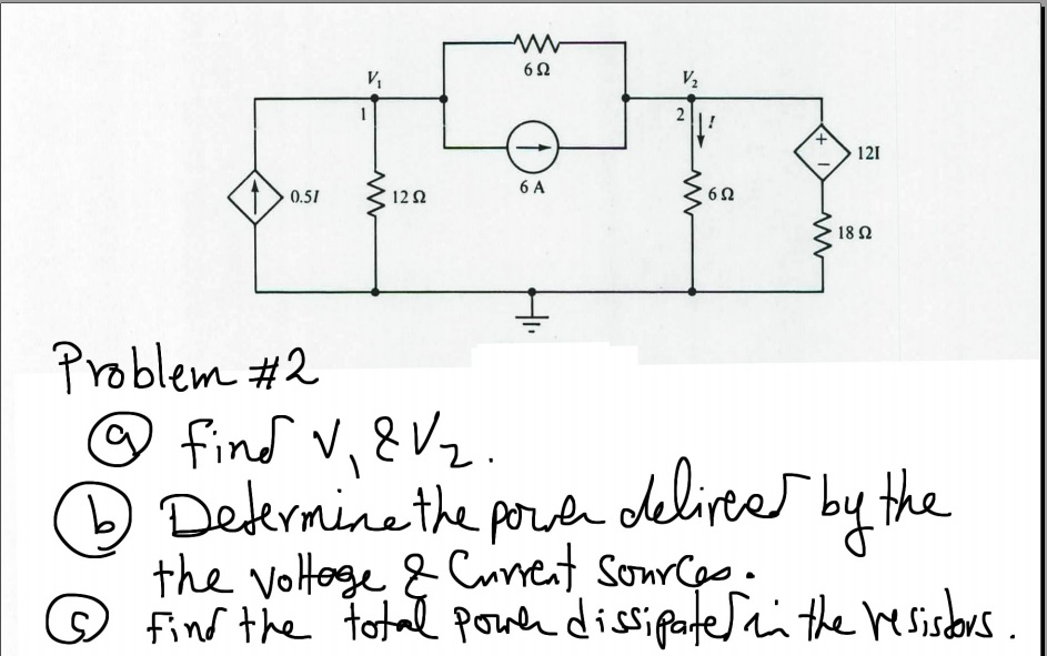 Find V1 & V2. Determine the power delivered by th