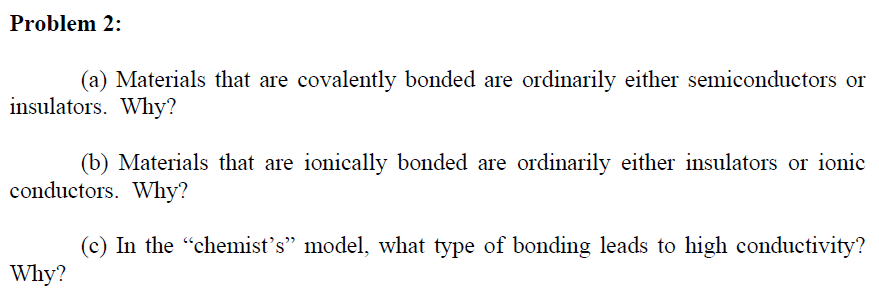 Materials that are covalently bonded are ordinaril